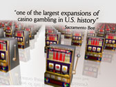 one of the largest expansions of casino gambling in U.S. history - Sacramento Bee