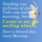 Beautiful-good-morning-quotes-Sending-you-millions-of-smiles-Take-one-each-morning-because-I-want-to-see-you-smiling-always_-Hav