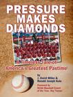 Pressure Makes Diamonds A Timeless  Tale of America's Greatest Pastime