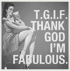 Thank god I'm Fabulous