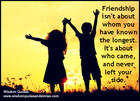 Friendship-isnt-about-whom-you-have-known-the-longest_-Its-about-who-came-and-never-left-your-side.jpg