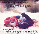 I love my life because it gave me you_ I love you because you are my life_.jpg