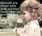 Blessed are those who give without remembering_ And blessed are those who take without forgetting_.jpg