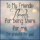 THANKS-FOR-BEING-THERE-MY-FRIENDS.jpg