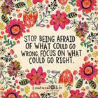 stop being afraid of what