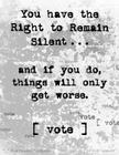 Right to Remain Silent...