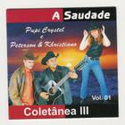 cd A saudade - Pupi Crystel e Peterson & Khristiano - Colet᭥a lll