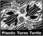 Plastic Turns Turtle
