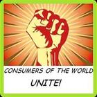 Consumers of the World, Unite!