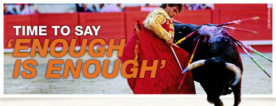 Bull fighting Enough is Enough
