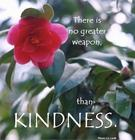 Arm Yourself with Kindness
