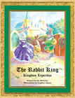 The Rabbit King:Kingdom Leporidae