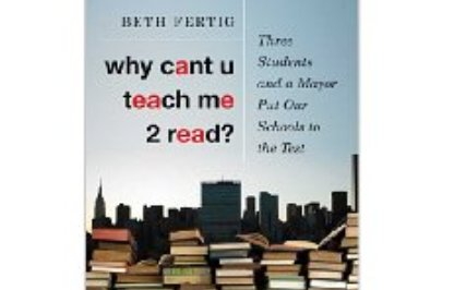 Beth Fertig: Why Can't U Teach Me 2 Read?