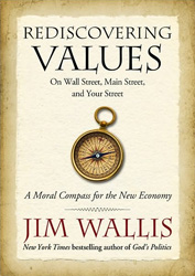 Jim Wallis: From His New Book REDISCOVERING VALUES
