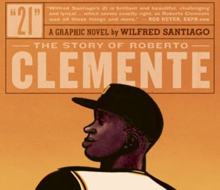 Roberto Clemente: Remembering #21 and What He Taught Us