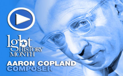 Composer Aaron Copland — LGBT History Month Day 9