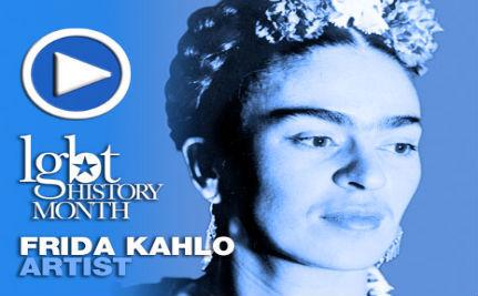 Artist Frida Kahlo — LGBT History Month Day 17