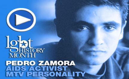 AIDS Activist Pedro Zamora — LGBT History Month Day 31