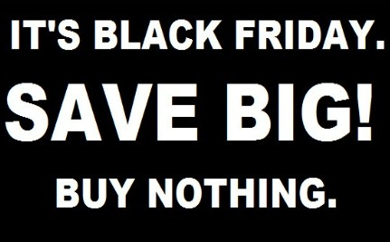 It's Buy Nothing Day: #OCCUPYXMAS