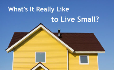Tiny House Tell-All: What's it Really Like to Live Small?