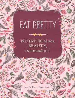 Eat Pretty by Jolene Hart