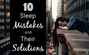 Top 10 Sleep Mistakes and Their Solutions