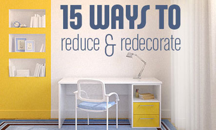 15 Ways to Reduce Your Stuff & Redecorate Your Home