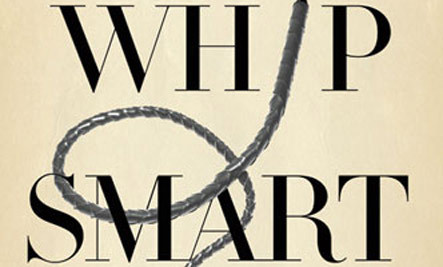 'Whip Smart': A Story of Dark Fantasies