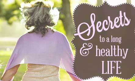 Secrets of Living a Longer & Healthier Life