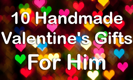 10 Handmade Valentine S Gifts For Him Care2 Healthy Living