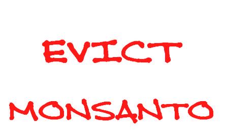 Evict Monsanto!