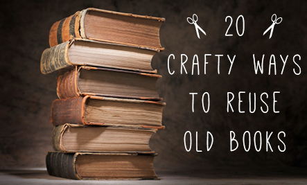 20 Upcycled Book Crafts Care2 Healthy Living