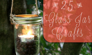 25 Ways to Reuse Glass Jars
