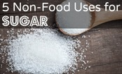5 Non-Food Uses for Sugar