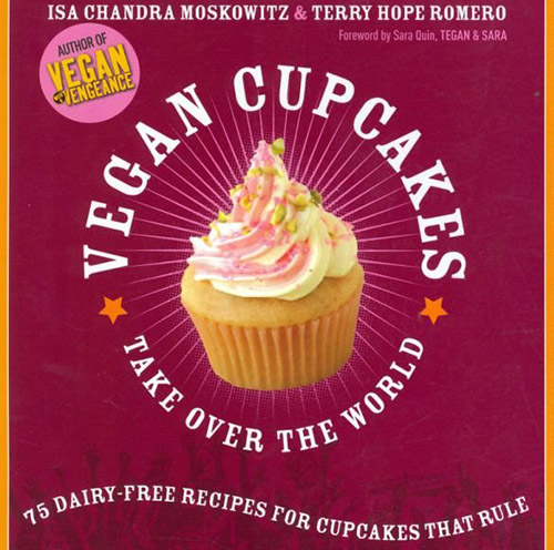Vegan Cookbooks Vegan Cupcakes Take Over the World