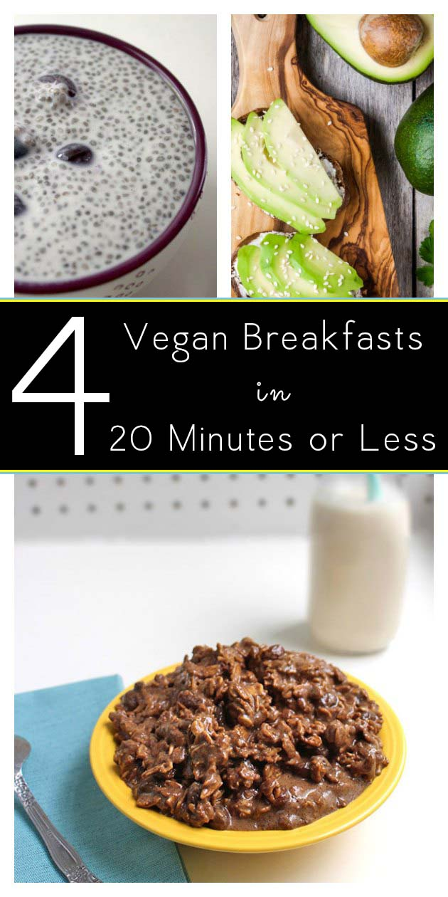 4 Vegan Breakfasts in 20 Minutes or Less