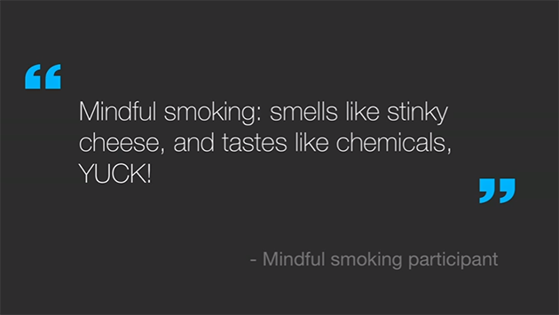 Mindful smoking might sound like an oxymoron, but it's actually helping people quit.
