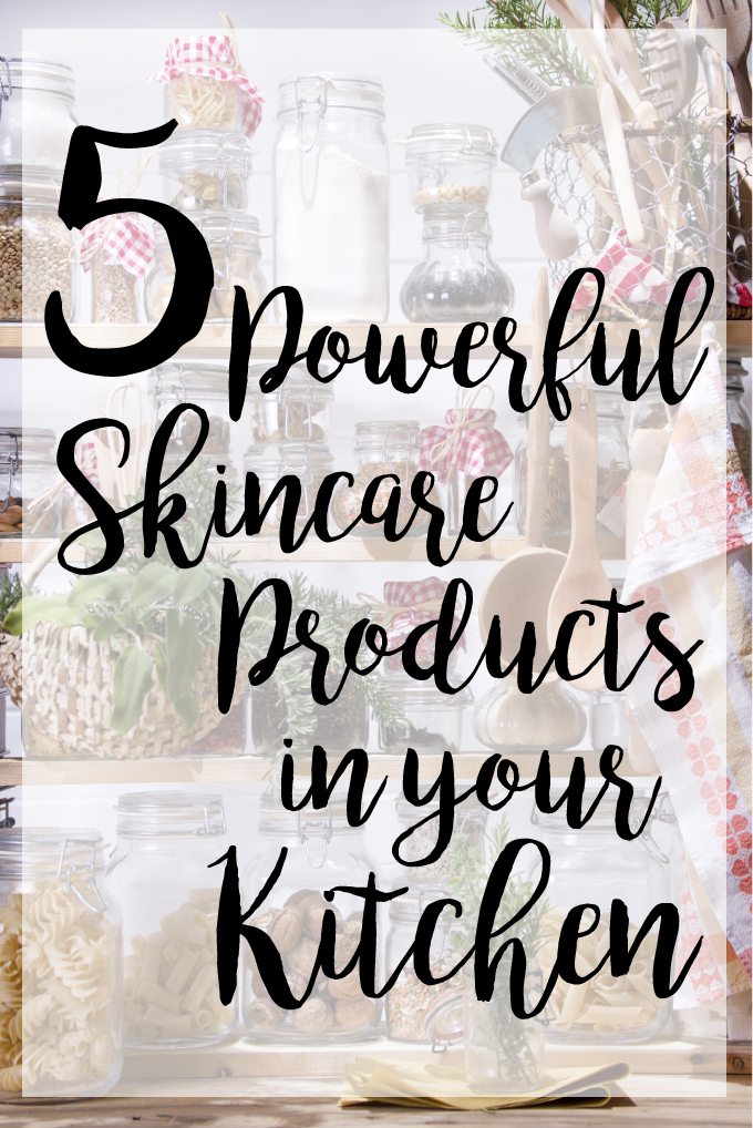 5 Powerful Skincare Products In Your Kitchen
