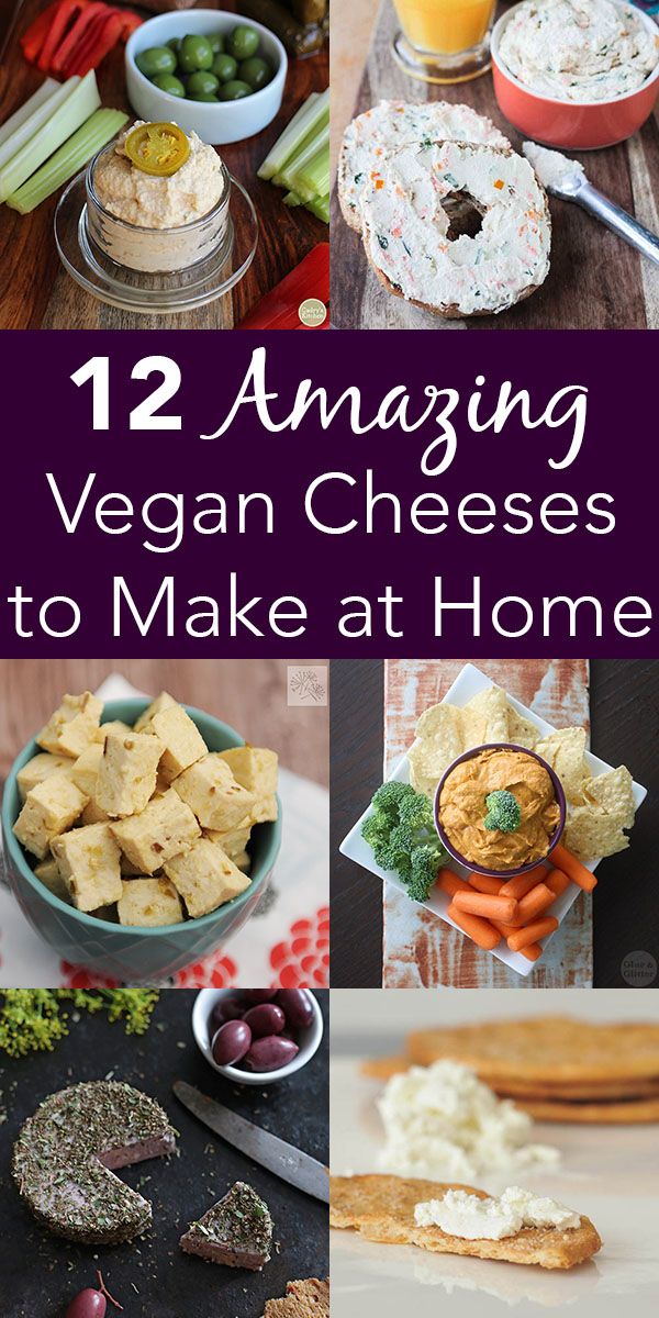 These vegan cheese recipes will change hearts and minds!