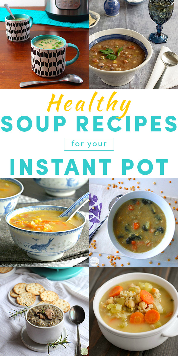 Soup is such a simple, cozy meal, but who wants to stand over a hot stove? These healthy Instant Pot soup recipes will change your soup-making game!