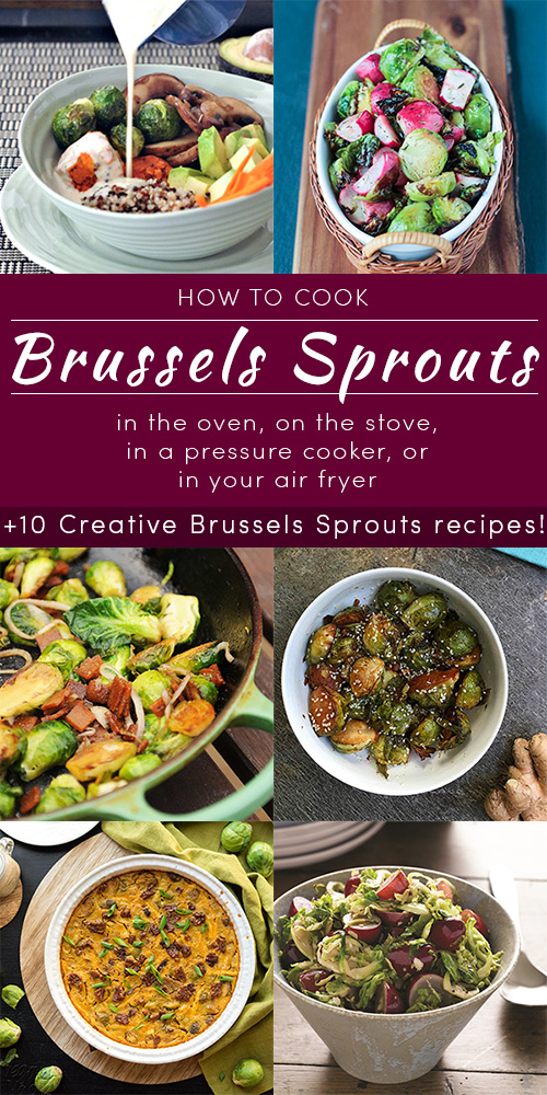 Get basic directions for how to cook Brussels sprouts on the stove, in the oven, and in the pressure cooker, or in the air fryer, plus some delicious Brussels sprouts recipes.