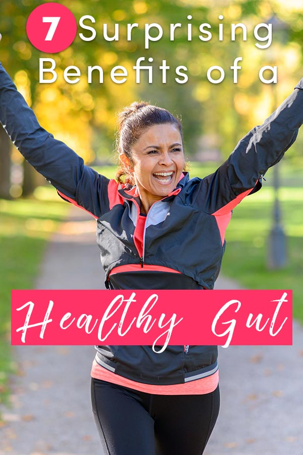 a healthy gut has more benefits than you may realize. Here are the surprising benefits of a healthy gut.