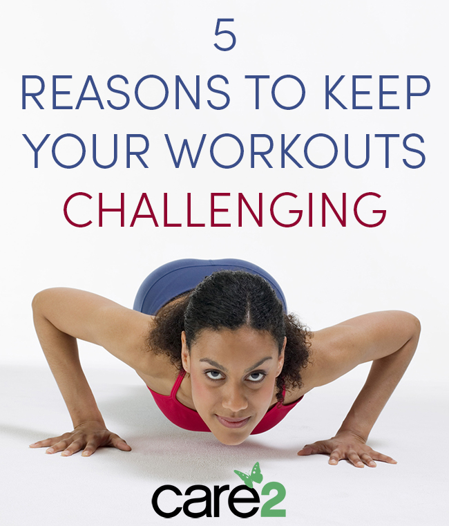 5 Reasons Your Workouts Should Be Challenging