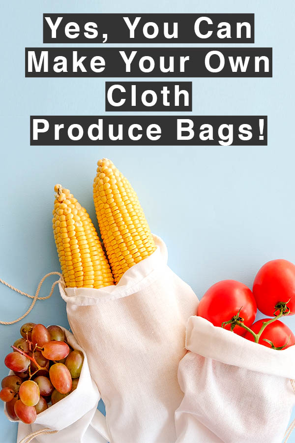 Cloth Produce Bags are Easy to Make and Use