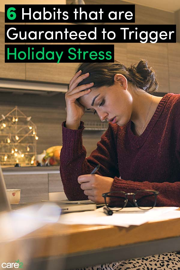 6 Habits Guaranteed to Trigger Holiday Stress