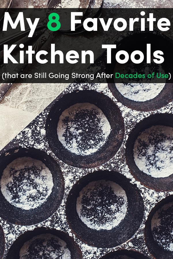 My 8 Favorite Kitchen Tools Still Going Strong After Decades of Use