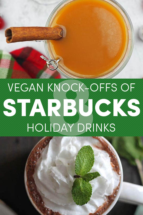 8 Vegan Starbucks Holiday Drinks Knock-Offs