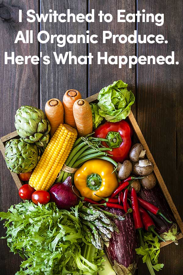 I Switched to Organic Produce, Here's What Happened Next