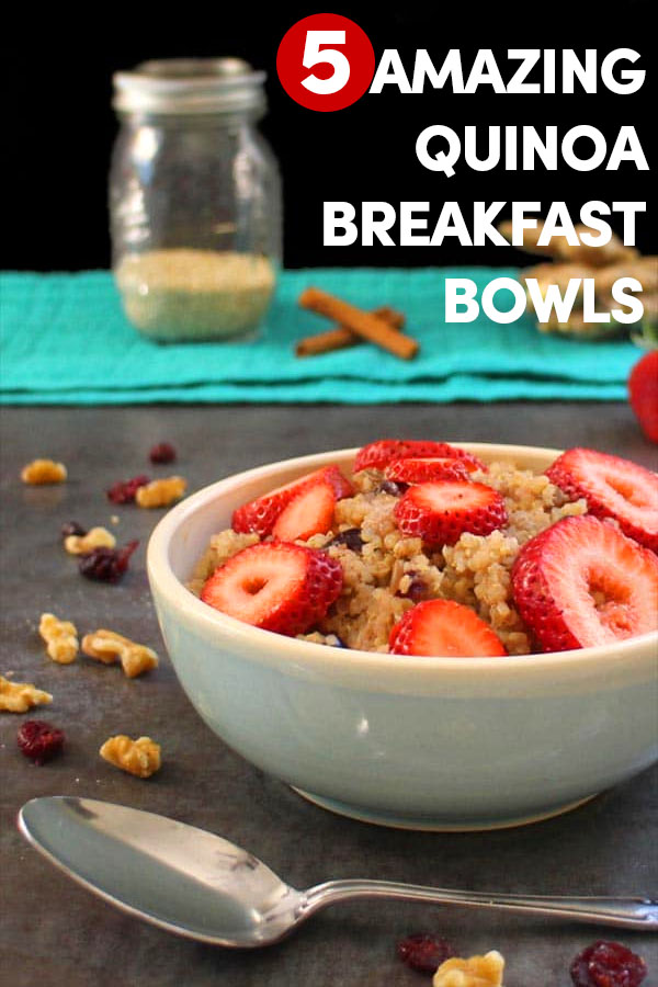 5 Quinoa Breakfast Bowls that Will Make You Wish it Was Morning