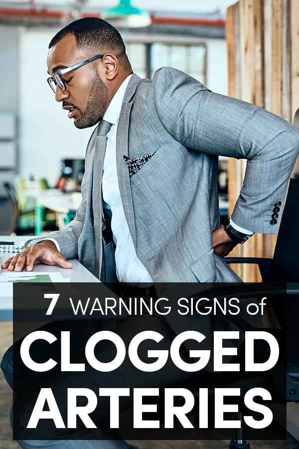 7 Warning Signs of Clogged Arteries